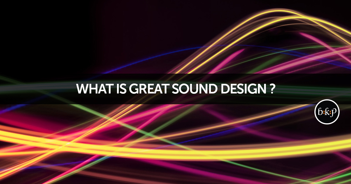 What is great sound design?